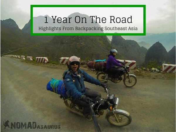 1 Year Travelling – Backpacking In Southeast Asia Highlights