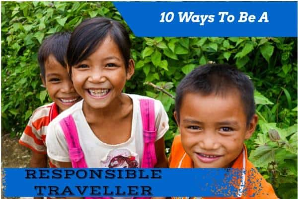 10 Ways To Be A Responsible Traveller