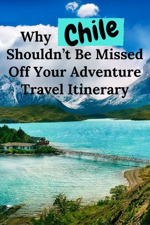 Adventure Travel Itinerary for Chile. Things to do in Chile.