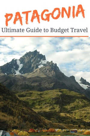 The Ultimate Guide to Budget Travel in Patagonia